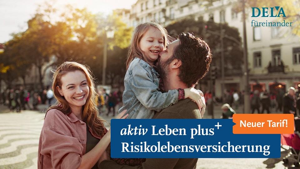 Jetzt neu: DELA Risikolebensversicherung mit Tarifoption aktiv Leben plus+ und Zusatzoptionen